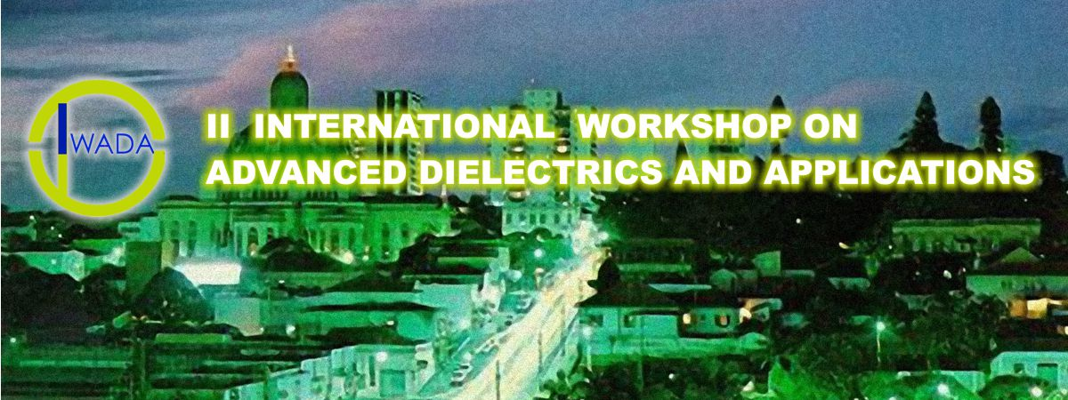 II  International Workshop on Advanced Dielectrics and Applications