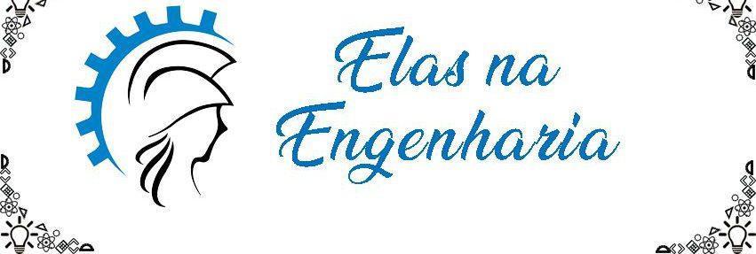 """Conheça o Projeto """"Elas na Engenharia"""" participando de sua aula inaugural"""