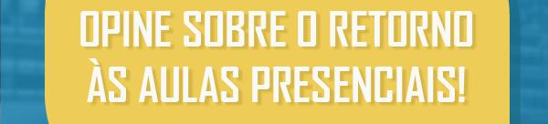 PESQUISA DE OPINIÃO SA-SEL – retorno às atividades presenciais